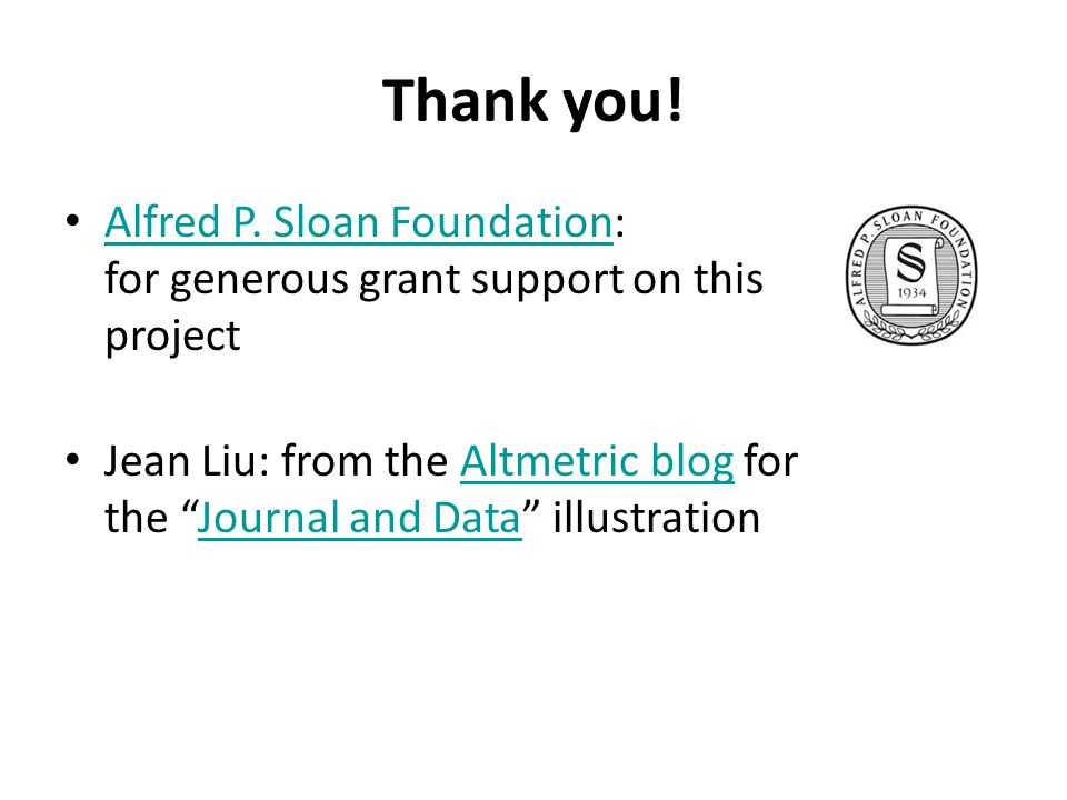 Thank you. Alfred P. Sloan Foundation: for generous grant support on this project Alfred P.