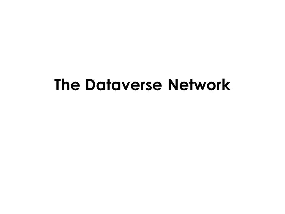 The Dataverse Network