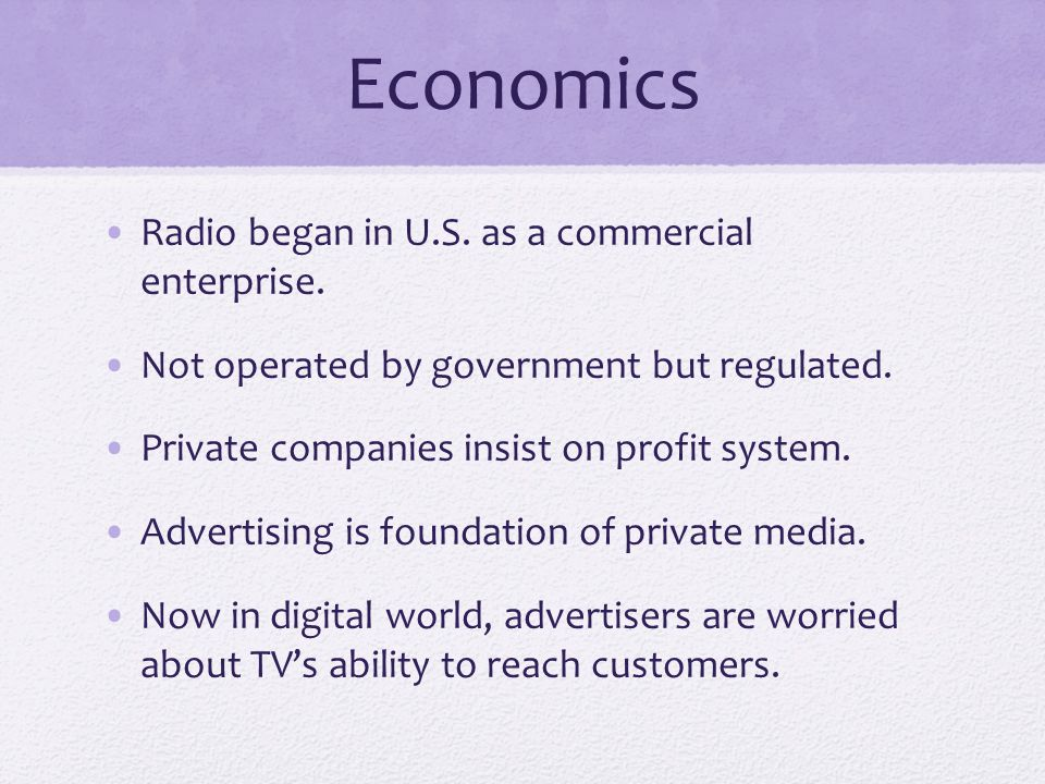 Economics Radio began in U.S. as a commercial enterprise.