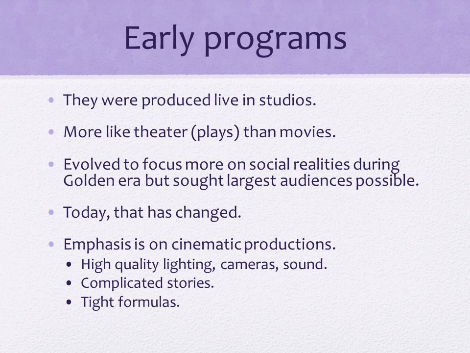Early programs They were produced live in studios.