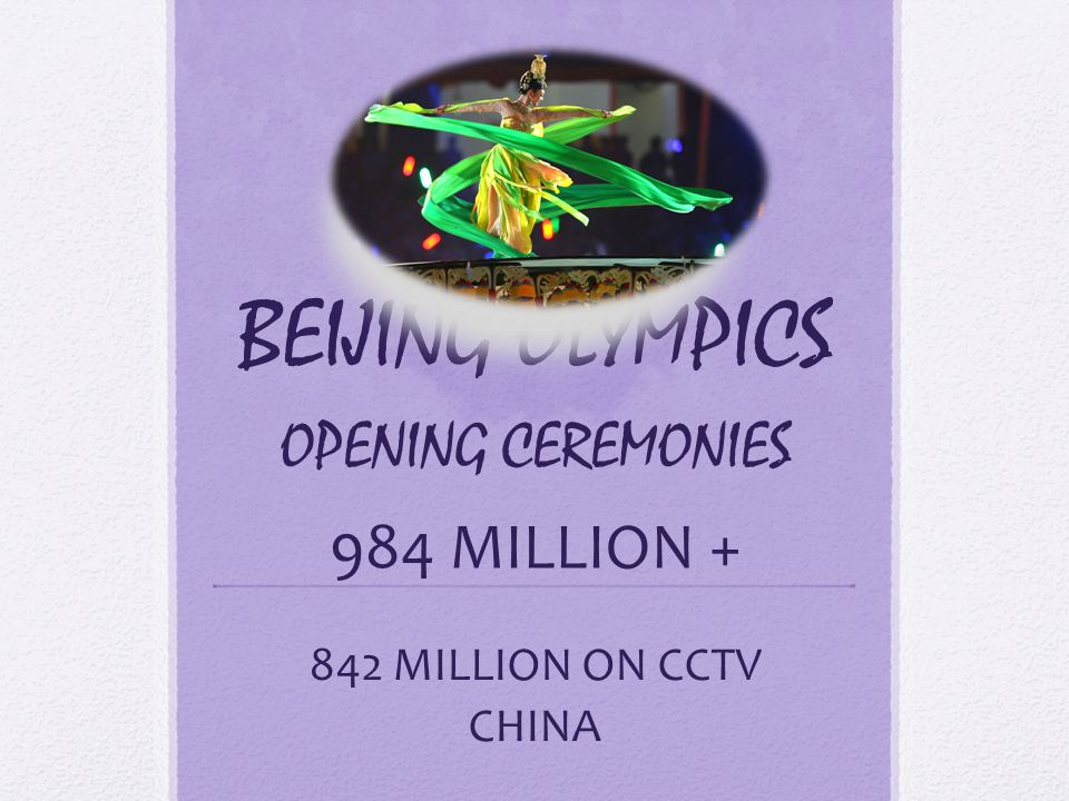 BEIJING OLYMPICS OPENING CEREMONIES 984 MILLION + 842 MILLION ON CCTV CHINA