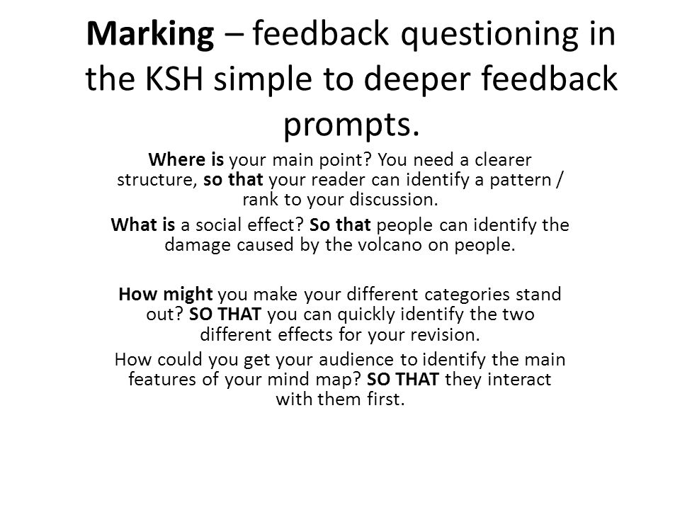 Marking – feedback questioning in the KSH simple to deeper feedback prompts.