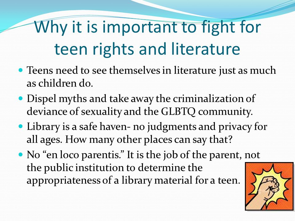 Why it is important to fight for teen rights and literature Teens need to see themselves in literature just as much as children do.