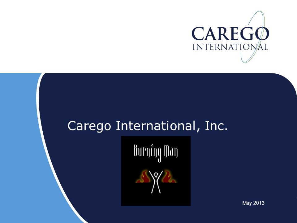 Carego International, Inc. May 2013