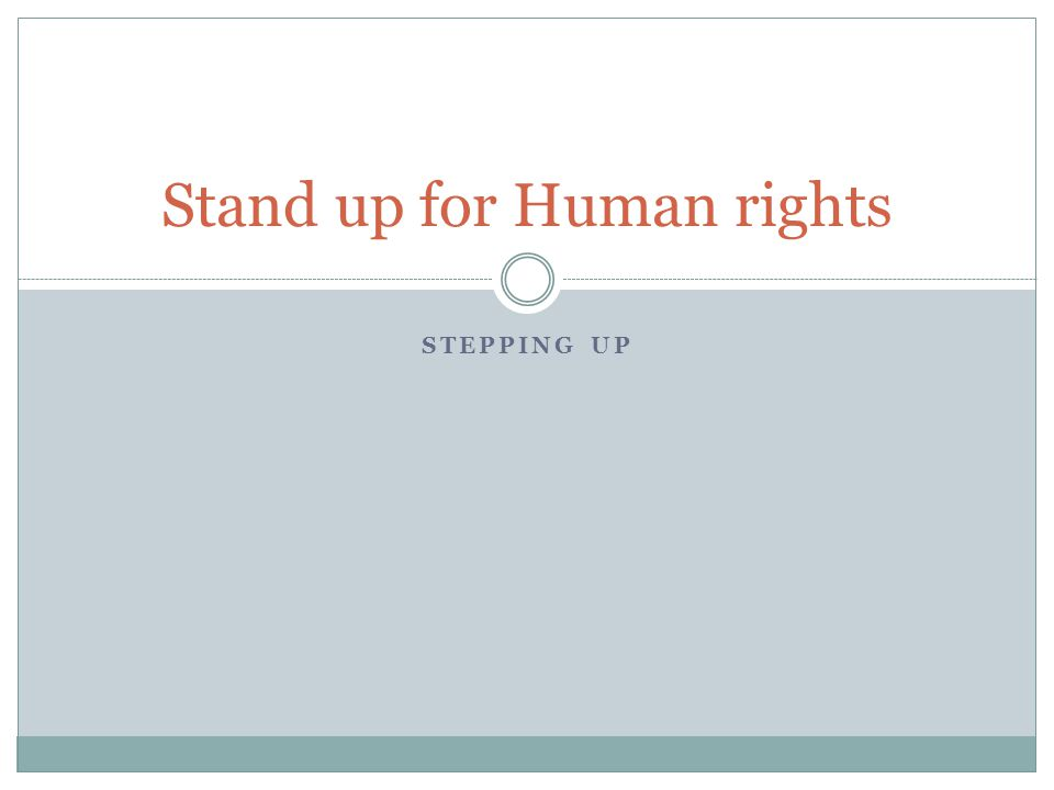 STEPPING UP Stand up for Human rights