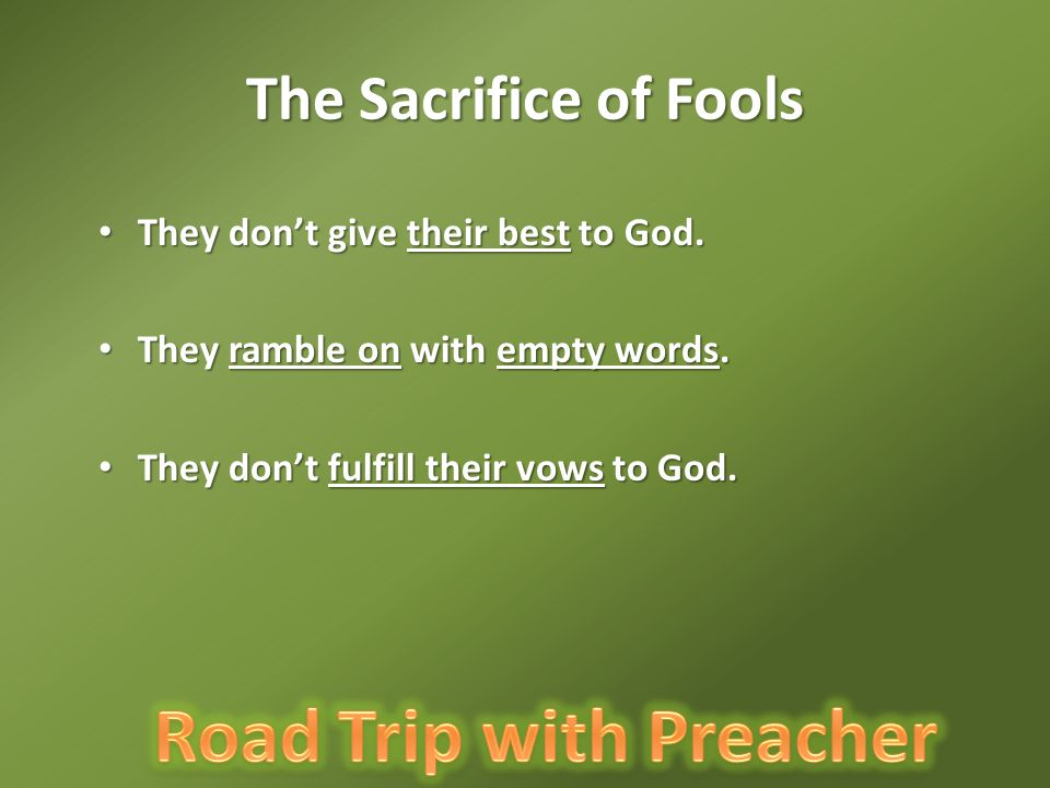 The Sacrifice of Fools They don't give their best to God.