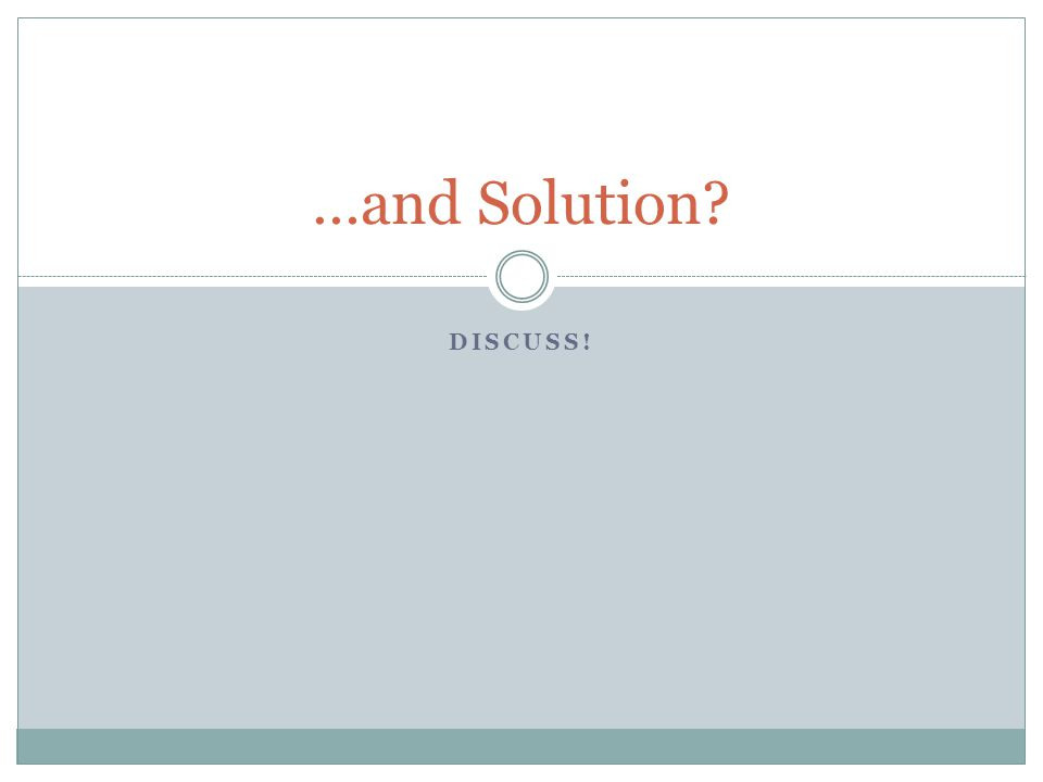 DISCUSS! …and Solution