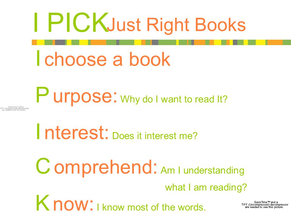 I PICK I choose a book P urpose: Why do I want to read It.