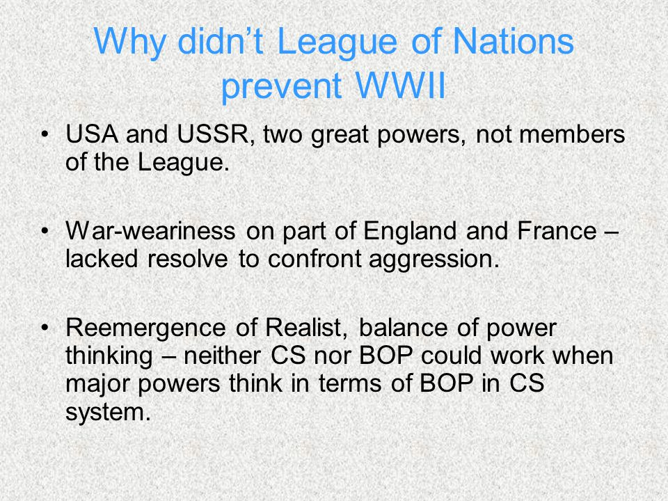 Why didn't League of Nations prevent WWII USA and USSR, two great powers, not members of the League.