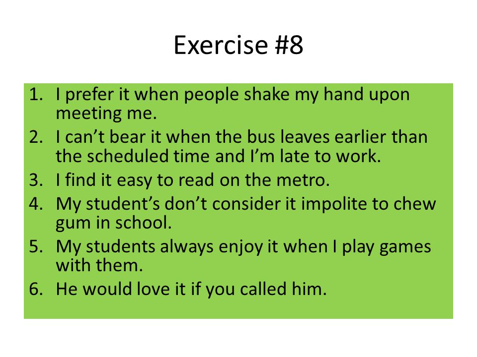Exercise #8 1.I prefer it when people shake my hand upon meeting me.