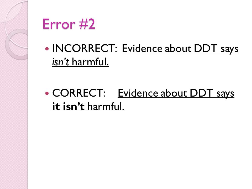 Error #2 INCORRECT: Evidence about DDT says isn't harmful.