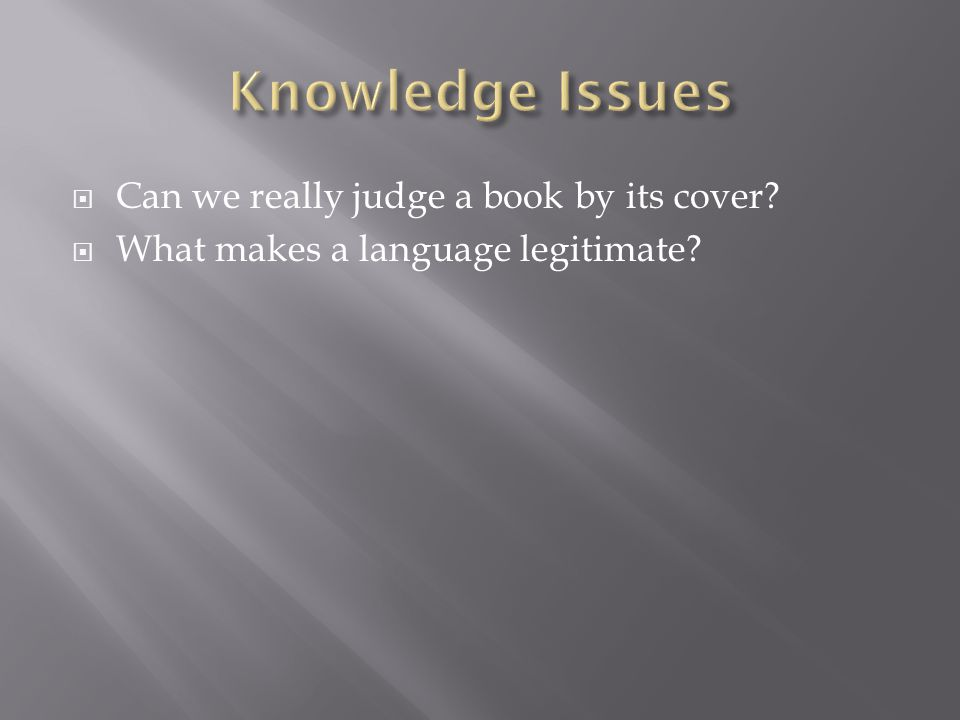  Can we really judge a book by its cover  What makes a language legitimate