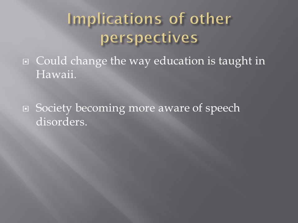  Could change the way education is taught in Hawaii.