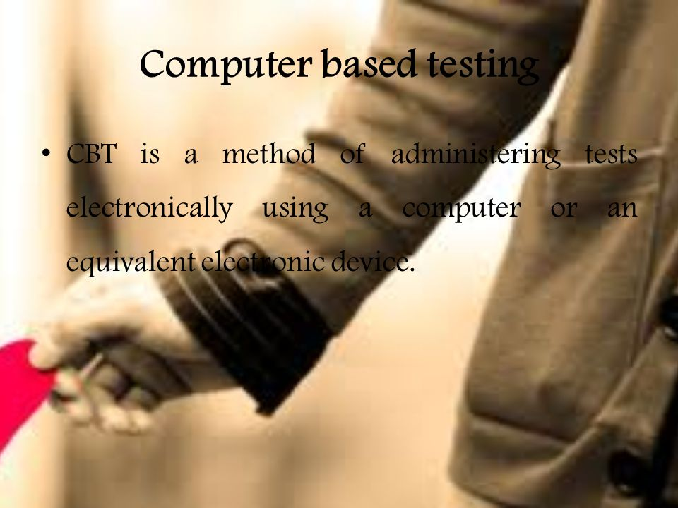 Computer based testing CBT is a method of administering tests electronically using a computer or an equivalent electronic device.