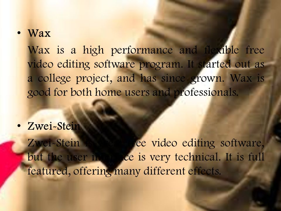 Wax Wax is a high performance and flexible free video editing software program.