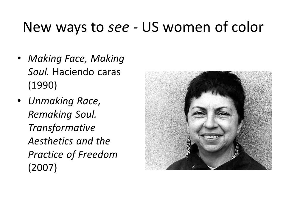 New ways to see - US women of color Making Face, Making Soul.