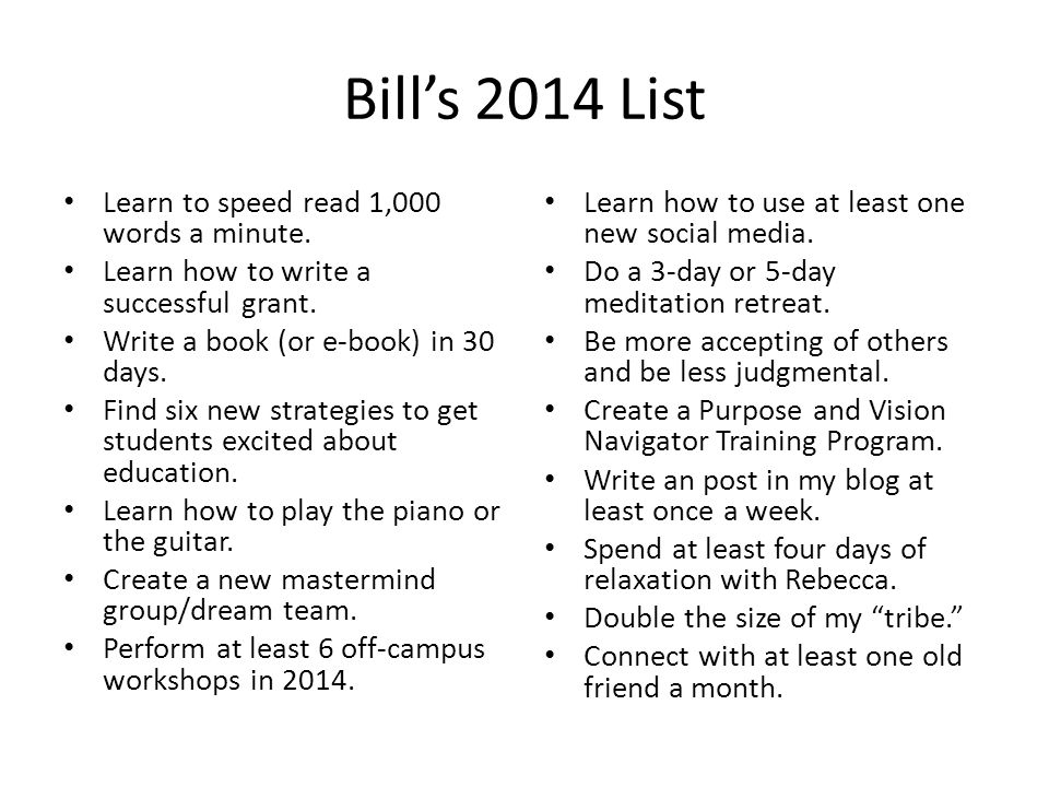 Bill's 2014 List Learn to speed read 1,000 words a minute.