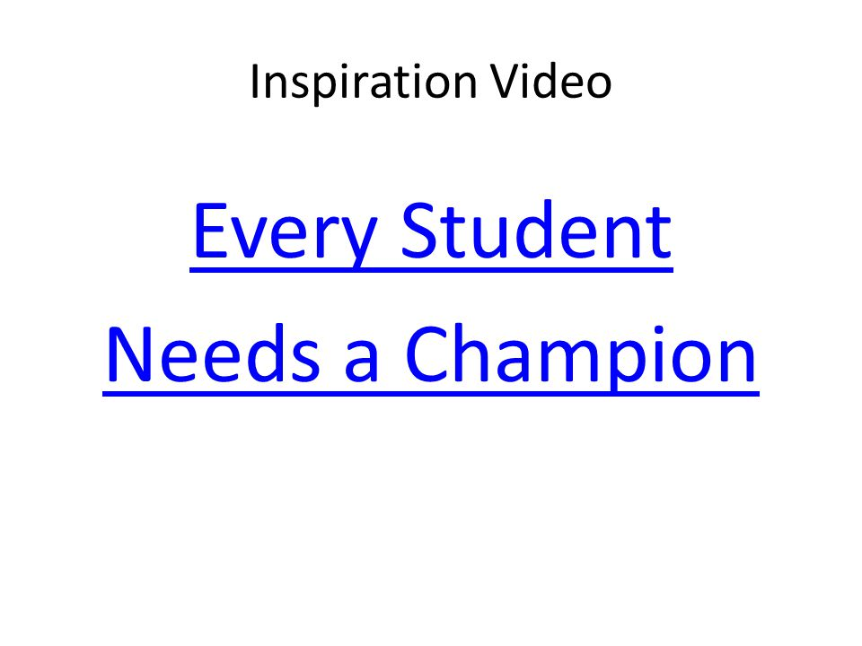 Inspiration Video Every Student Needs a Champion