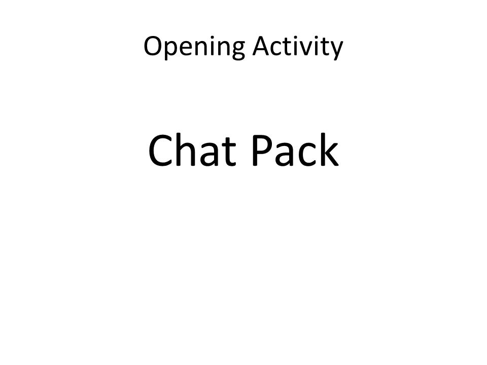 Opening Activity Chat Pack