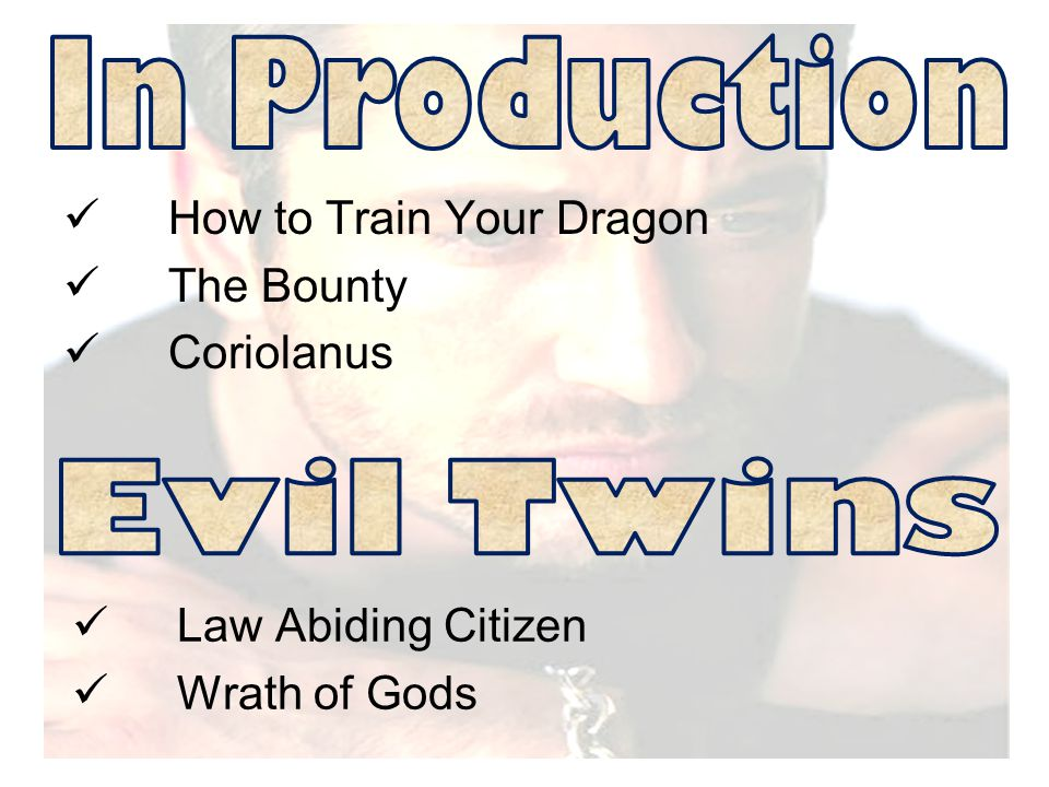 How to Train Your Dragon The Bounty Coriolanus Law Abiding Citizen Wrath of Gods