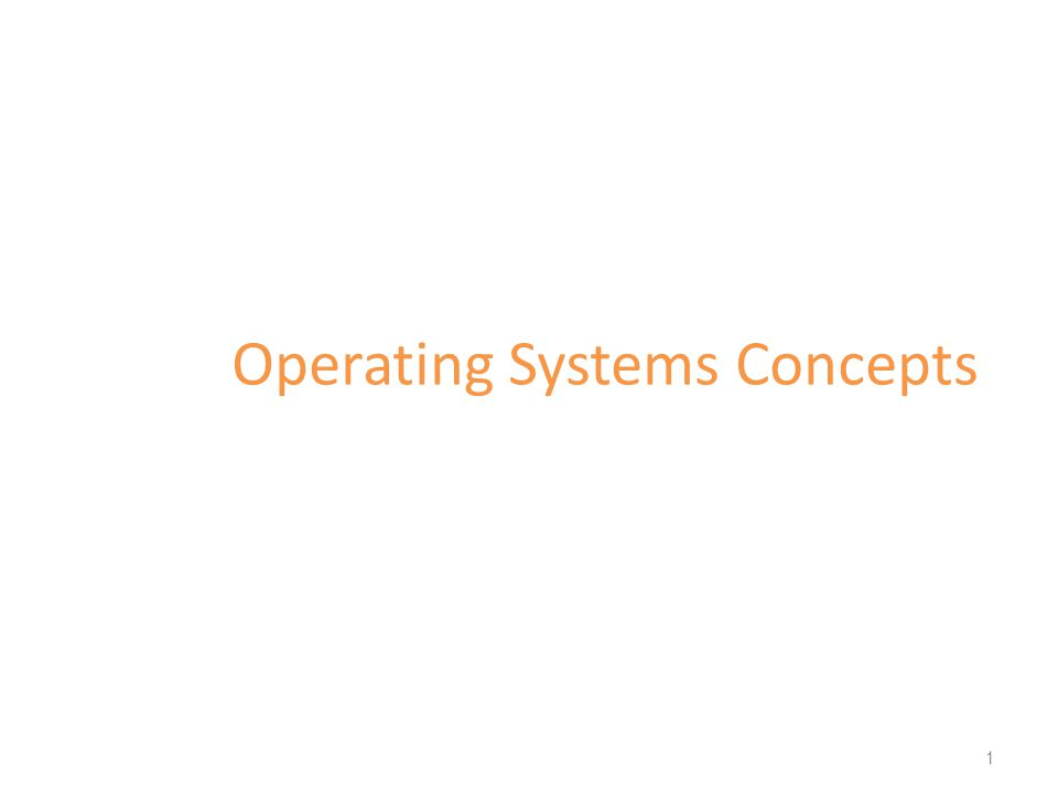 Operating Systems Concepts 1
