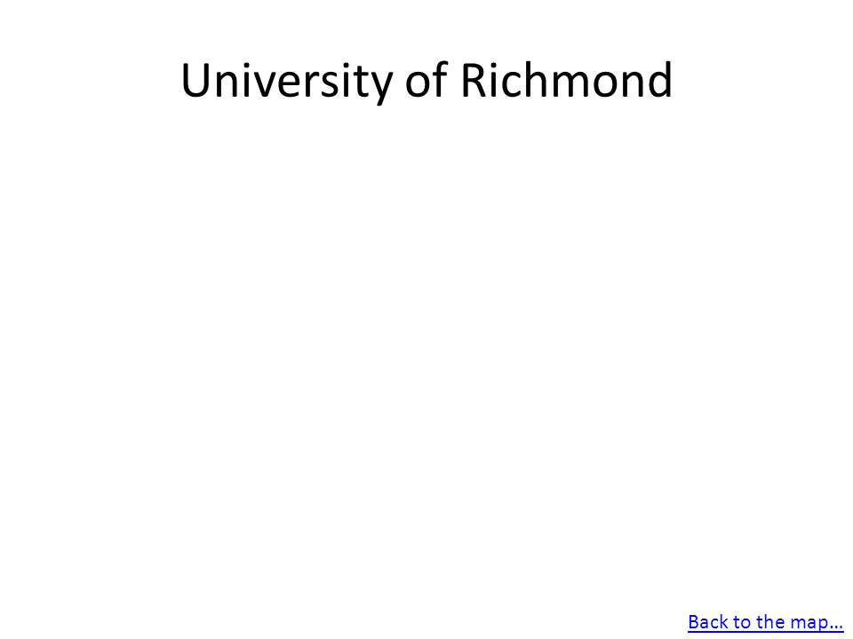 University of Richmond Back to the map…