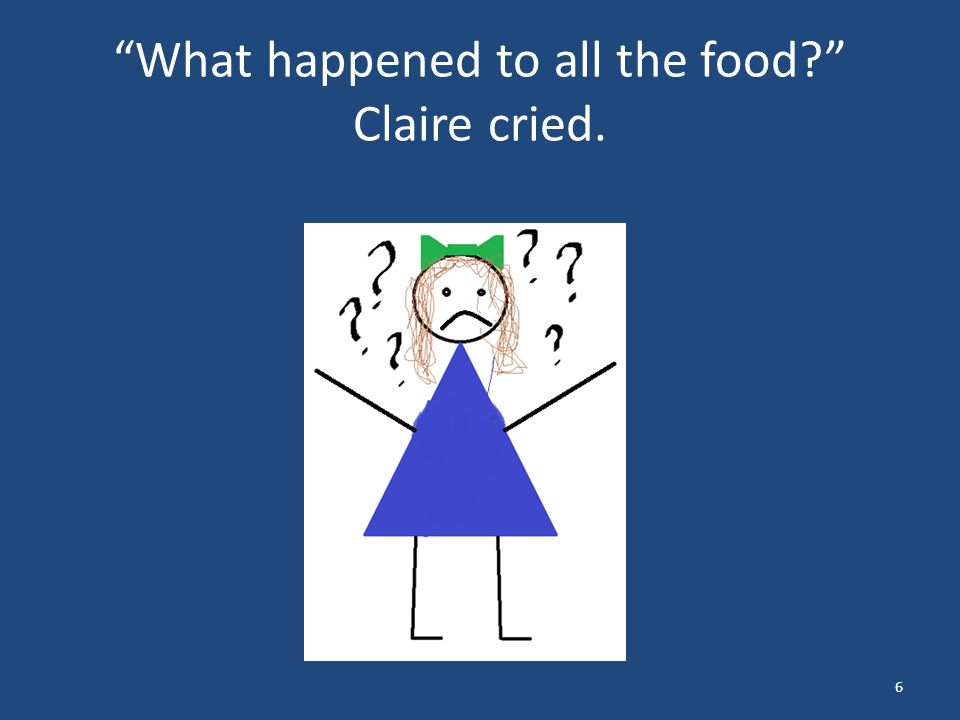 What happened to all the food Claire cried. 6