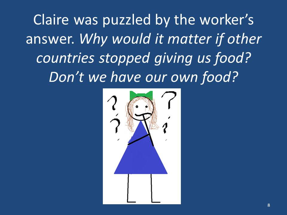 Claire was puzzled by the worker's answer.