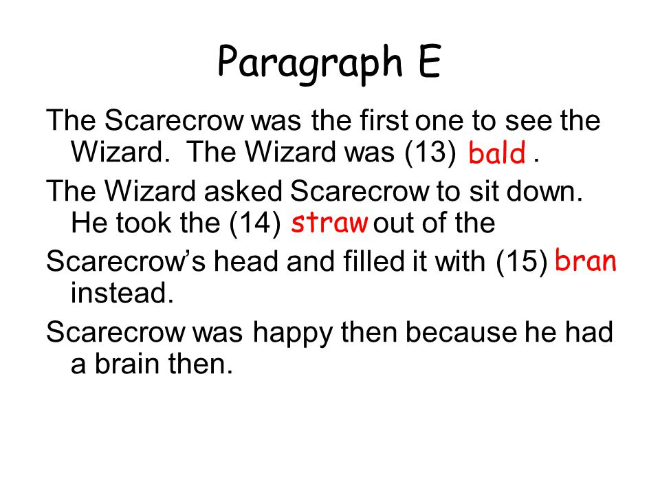 Paragraph E The Scarecrow was the first one to see the Wizard.