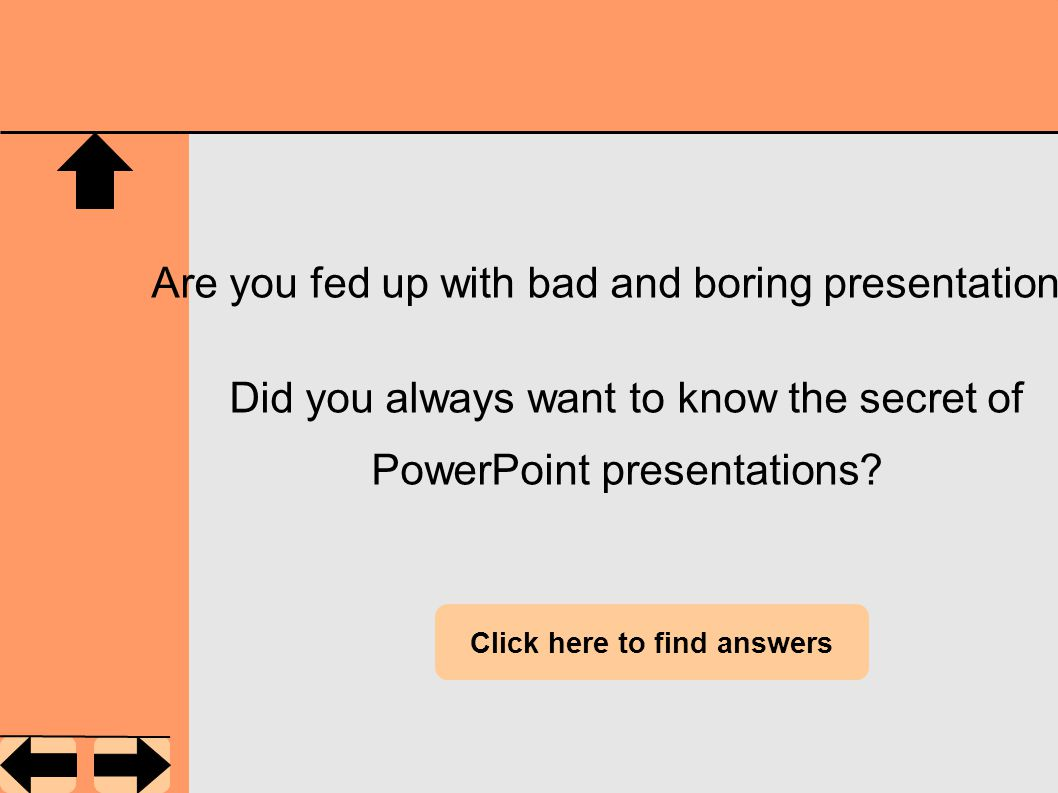 Are you fed up with bad and boring presentations.