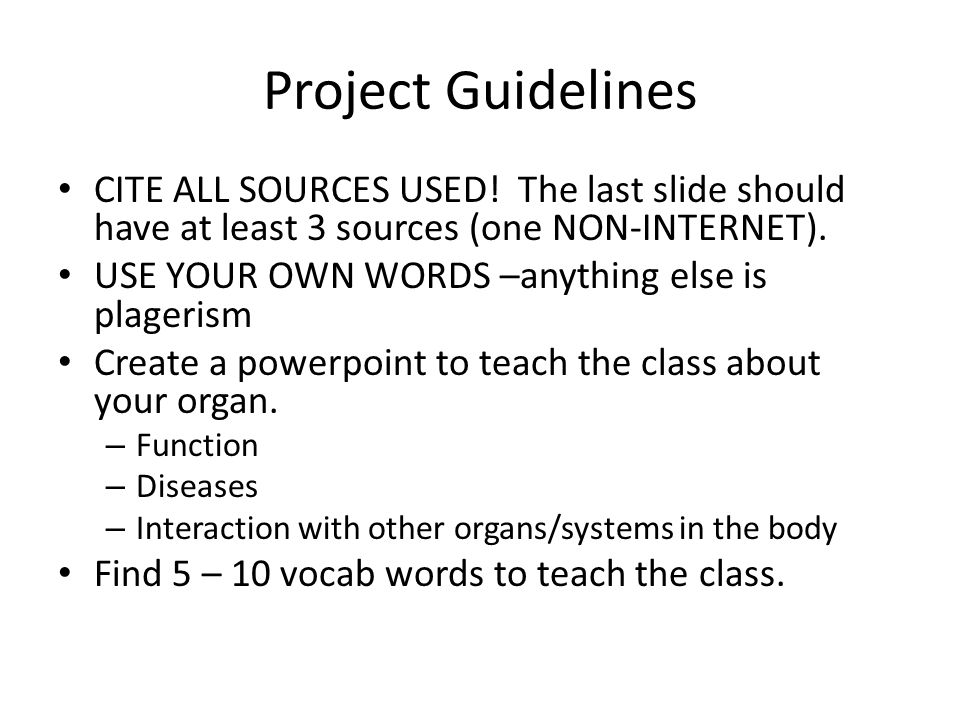 Project Guidelines CITE ALL SOURCES USED.