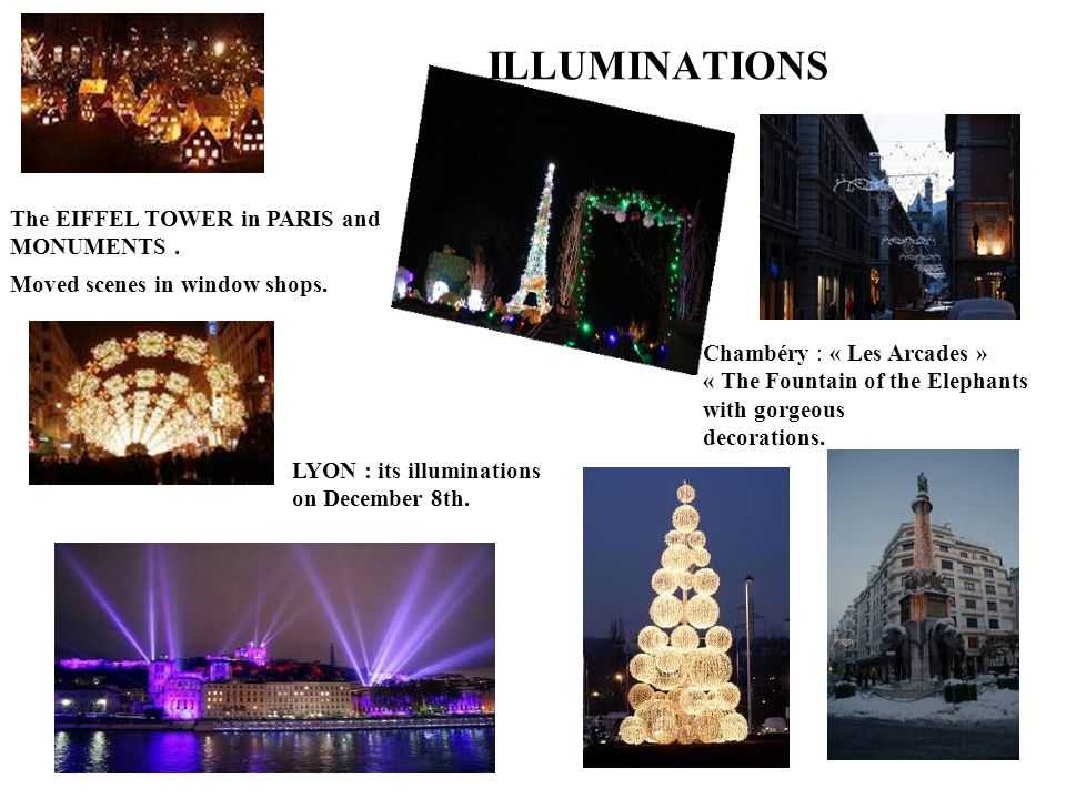LYON : its illuminations on December 8th. The EIFFEL TOWER in PARIS and MONUMENTS.