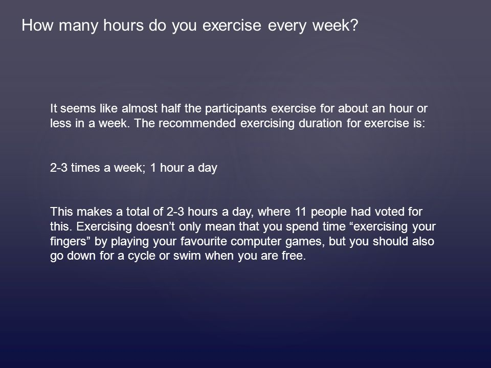 How many hours do you exercise every week.