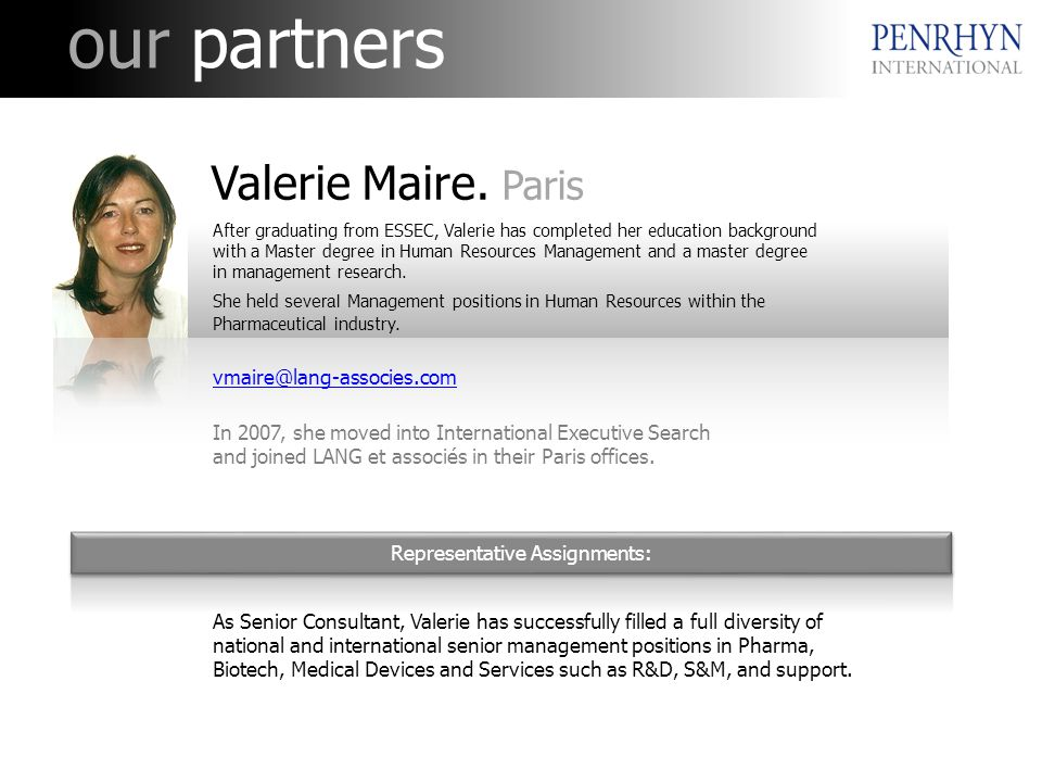 our partners Representative Assignments: Valerie Maire.