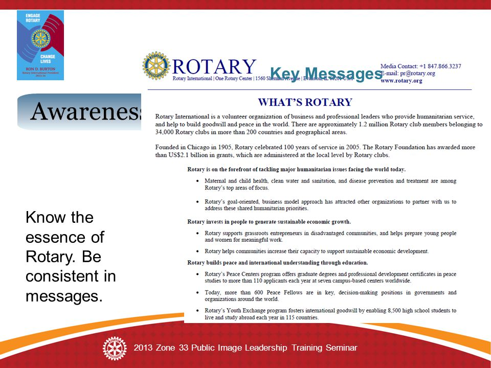2013 Zone 33 Public Image Leadership Training Seminar Awareness Core Values Key Messages Know the essence of Rotary.