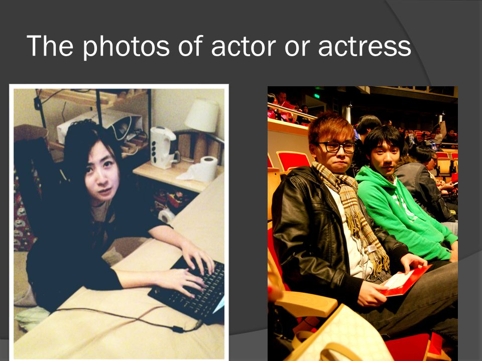 The photos of actor or actress