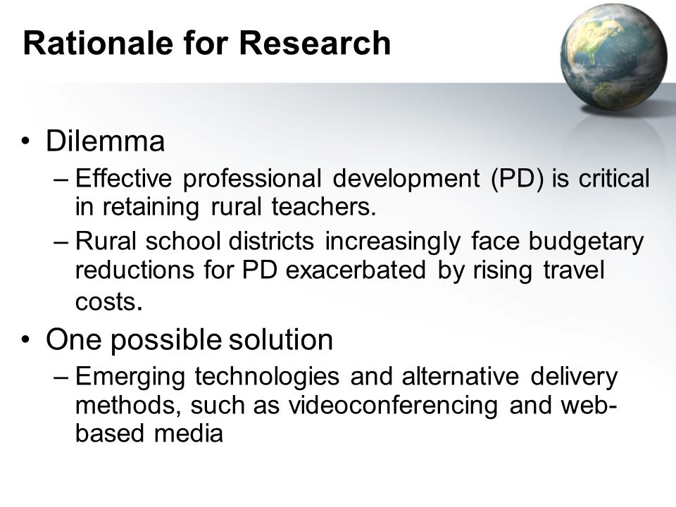Rationale for Research Dilemma –Effective professional development (PD) is critical in retaining rural teachers.