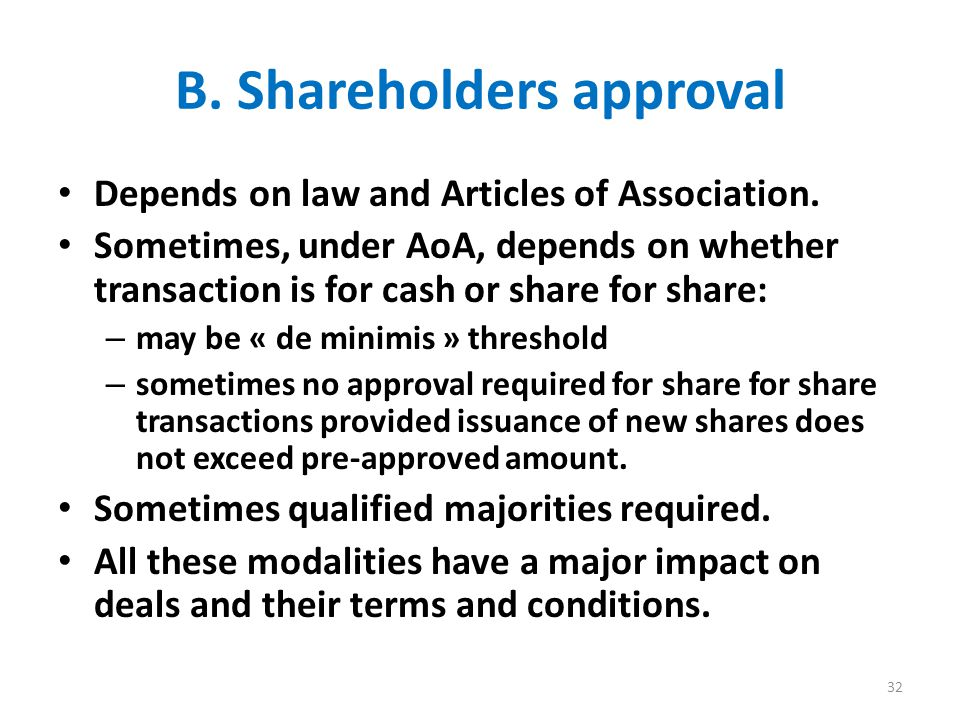 B. Shareholders approval Depends on law and Articles of Association.