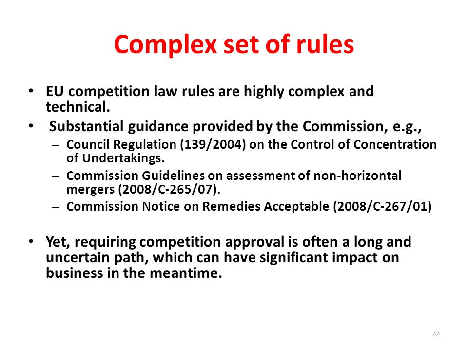 Complex set of rules EU competition law rules are highly complex and technical.
