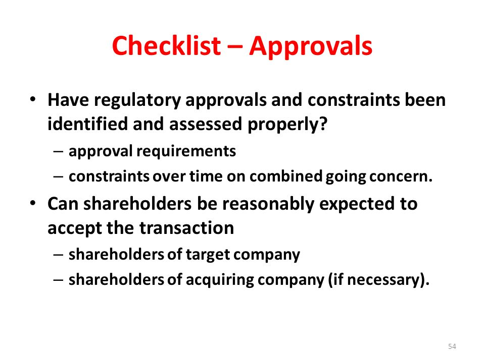 Checklist – Approvals Have regulatory approvals and constraints been identified and assessed properly.