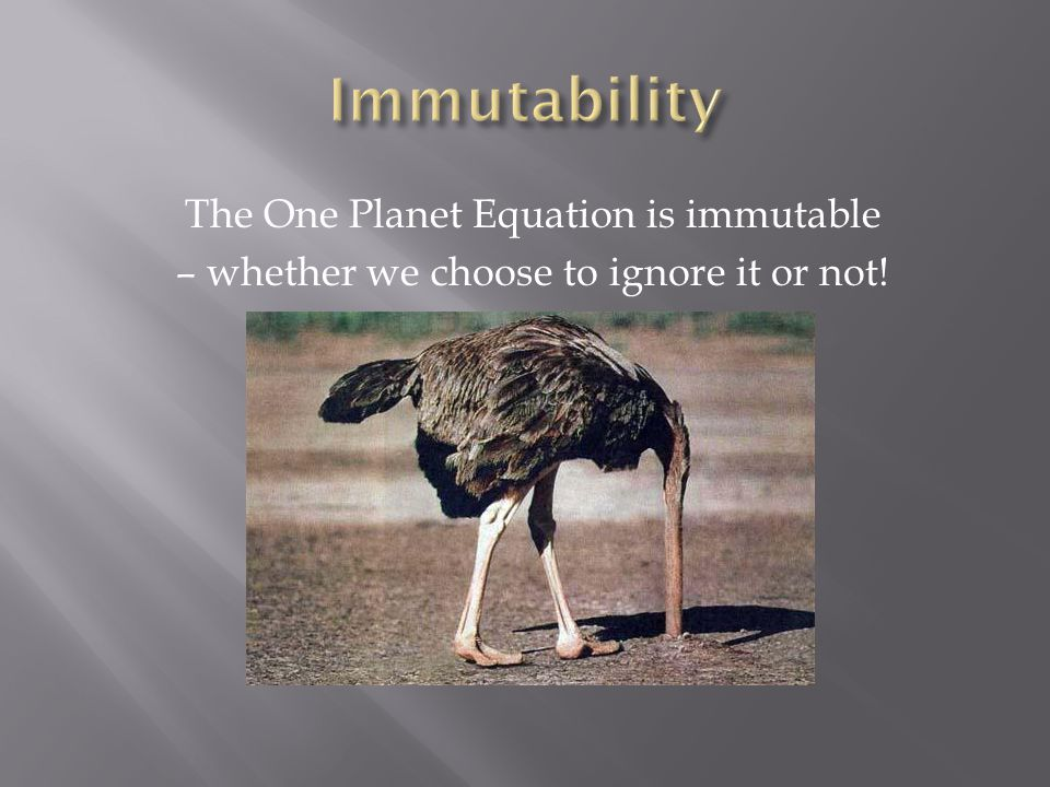 The One Planet Equation is immutable – whether we choose to ignore it or not!