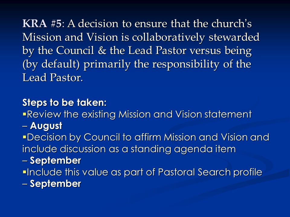 KRA #5: A decision to ensure that the church's Mission and Vision is collaboratively stewarded by the Council & the Lead Pastor versus being (by default) primarily the responsibility of the Lead Pastor.