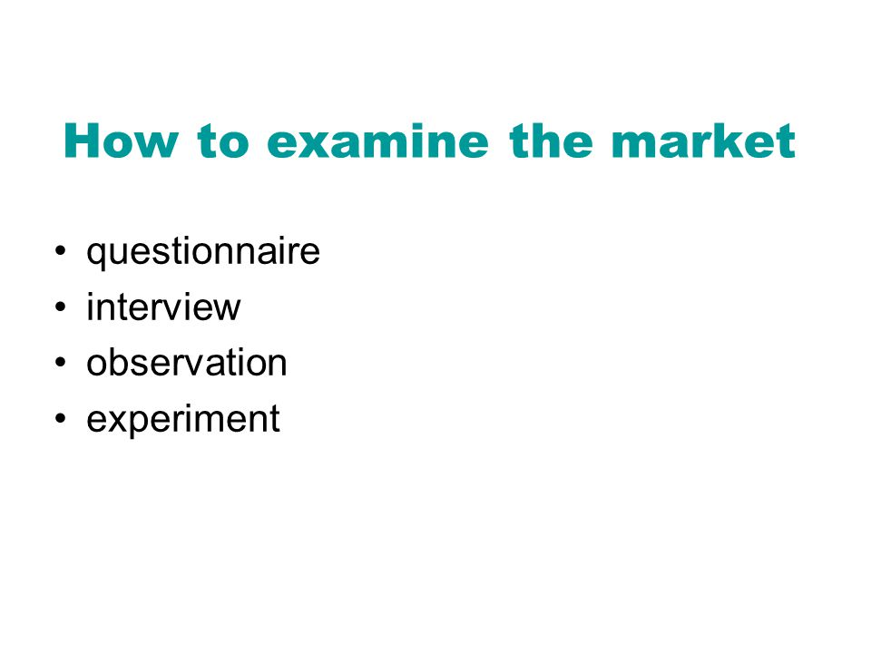 How to examine the market questionnaire interview observation experiment