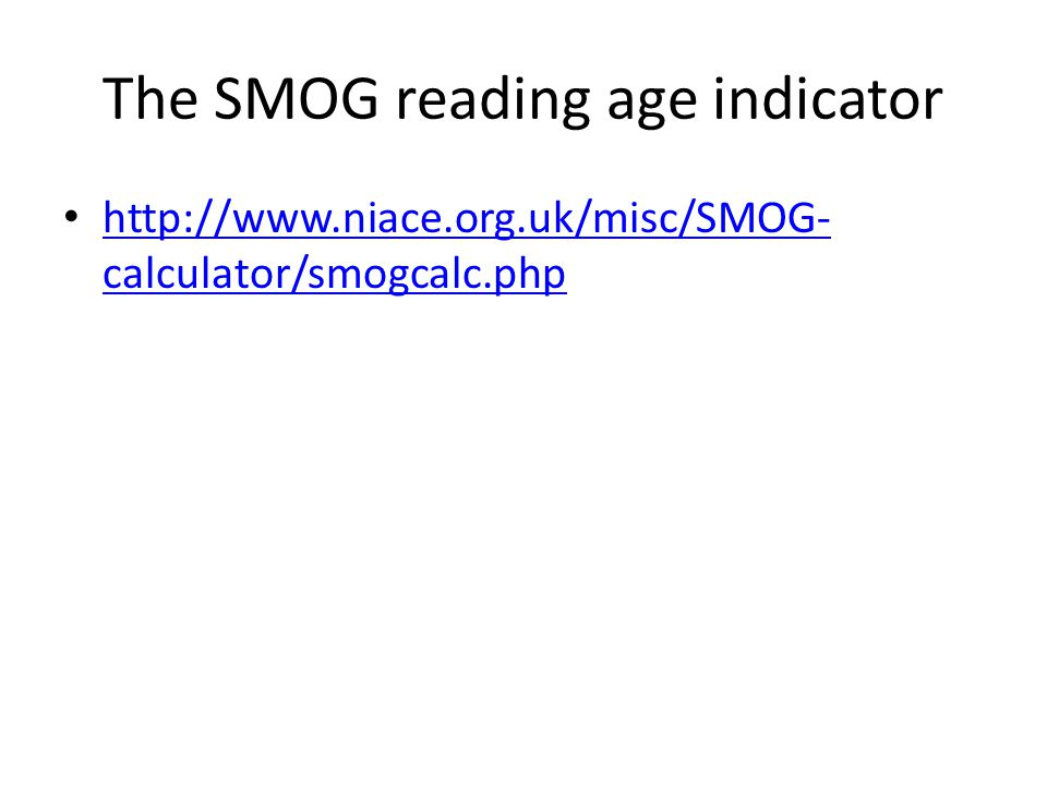 The SMOG reading age indicator   calculator/smogcalc.php   calculator/smogcalc.php