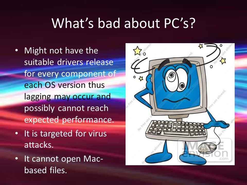 What's bad about PC's.