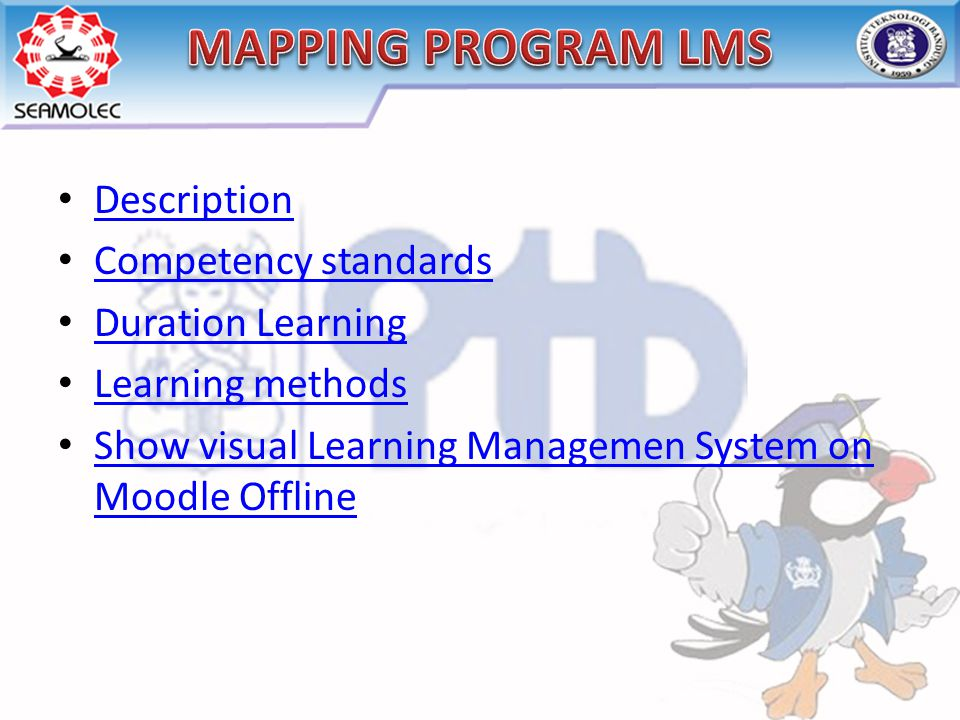 Description Competency standards Duration Learning Learning methods Show visual Learning Managemen System on Moodle Offline Show visual Learning Managemen System on Moodle Offline