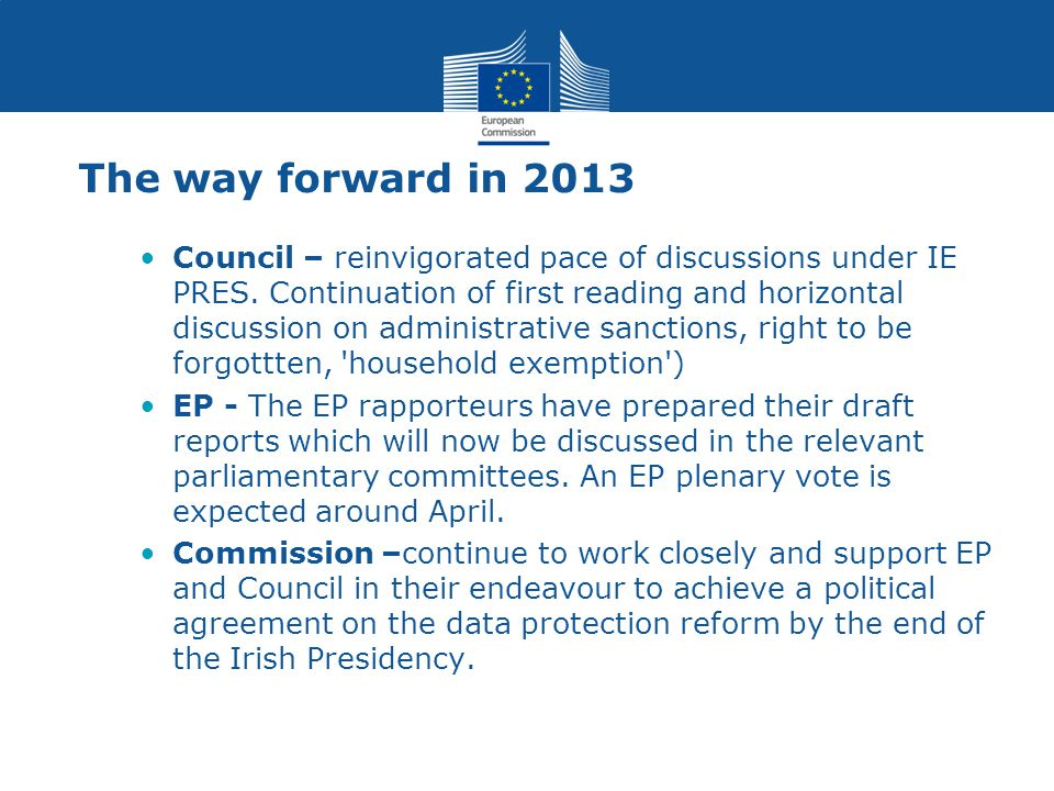 The way forward in 2013 Council – reinvigorated pace of discussions under IE PRES.