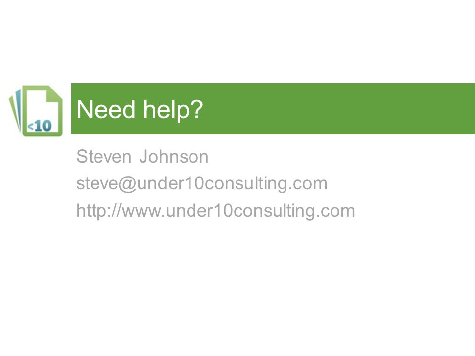 Steven Johnson steve@under10consulting.com http://www.under10consulting.com Need help