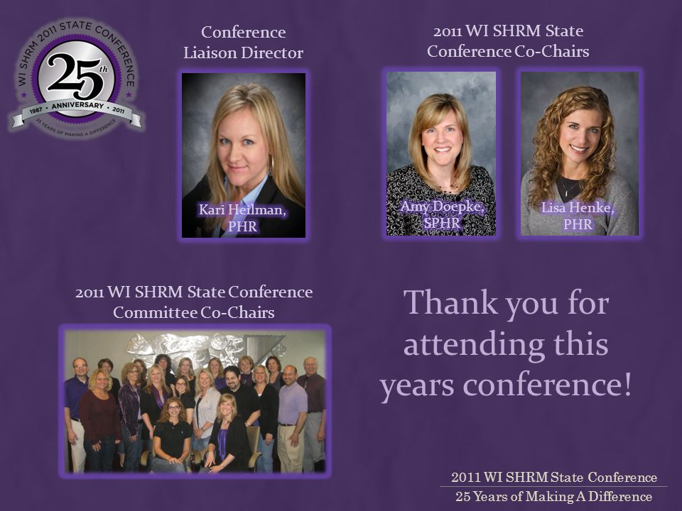 2011 WI SHRM State Conference 25 Years of Making A Difference Thank you for attending this years conference.