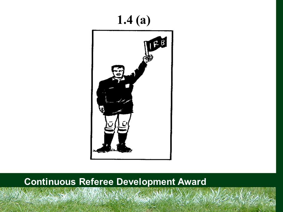 Continuous Referee Development Award 1.4 (a)